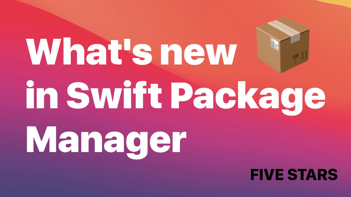 What's new in Swift Package Manager in Swift 5.4 | FIVE STARS